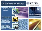 Let's Predict The Future: The Need and the Risks (B1)