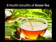 8 Health benefits of Green Tea