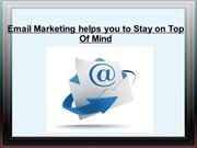 Email Marketing helps you to Stay on Top Of Mind