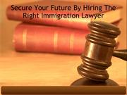 Secure Your Future By Hiring The Right Immigration Lawyer