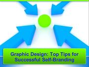 Graphic Design- Top Tips for Successful Self-Branding