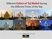 Colors of Taj Mahal at Different Times of the Day