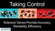 Solenoid Valves Provide Accuracy, Reliability, Efficiency