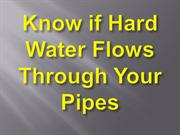 Know_if_Hard_Water_Flows_Through_Your_Pipes