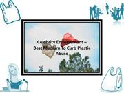 Celebrity Endorsement – Best Medium To Curb Plastic Abuse