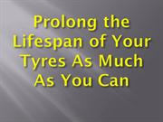 Prolong the Lifespan of Your Tyres As Much As You Can
