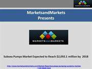 Subsea Pumps Market Expected to Reach $2,092.1 million by  2018