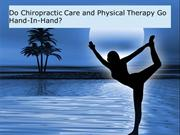 Do Chiropractic Care and Physical Therapy Go Hand-In-Hand