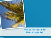 Advice for Your First River Cruise Trip