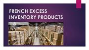FRENCH EXCESS INVENTORY PRODUCTS