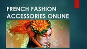 FRENCH FASHION ACCESSORIES ONLINE
