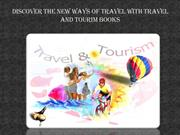 DISCOVER THE NEW WAYS OF TRAVEL WITH TRAVEL AND TOURIM BOOKS