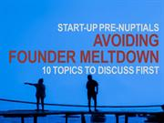 Avoiding Founder Meltdown - Founder Pre Nups