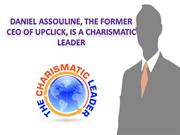 Daniel Assouline, the Former CEO of UpClick, is a Charismatic Leader