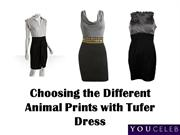 Choosing the Different Animal Prints with Tufer Dress