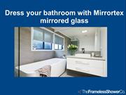 The Frameless Shower Screens with Unlimited Design Choices