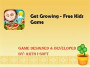 Amazing Android Game - Get Growing Kids Game