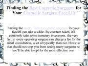 Finding the Best Cosmetic Surgeons for Your Cosmetic Surgery Face Lift
