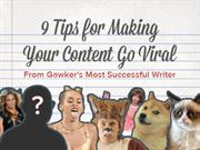 9 Tips for Making Your Content Go Viral From Gawker's Most Successful