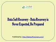 Data Soft Recovery - Data Recovery is Never Expected, Be Prepared