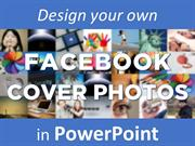 Create Facebook Cover Photos in PowerPoint - 15 free designs inside