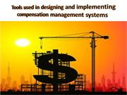 Tools used in designing and implementing          compensation managem