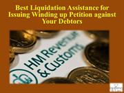 Liquidation Assistance for Issuing Winding up Petition against You