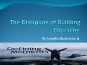The Discipline of Building Character