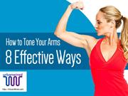 How to tone your arms 8 effective ways