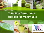7 Healthy Green Juice Recipes for Weight Loss
