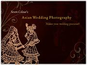 Seven Colours, Asian Wedding Photography-makes your wedding precious!!