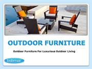 Modern Outdoor Furniture For Luxurious Outdoor Living