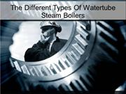 The Different Types Of Watertube Steam Boilers