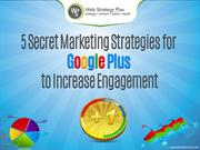 5 Secret Marketing Strategies for Google Plus to Increase Engagement