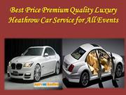 Best Price Premium Quality Luxury Heathrow Car Service for All Events