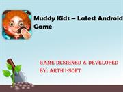 Muddy Kids - Latest Android Game