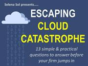Escape Cloud Catastrophe