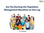 Are You Running the Population Management Marathon on one Leg?