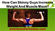 How Can Skinny Guys Increase Weight And Muscle Mass