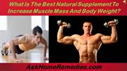 What Is The Best Natural Supplement To Increase Muscle Mass And Body W