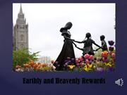 Earthly and Heavenly Rewards