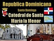 Republica Dominicana  - Santo Domingo - Catedral
