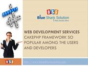 CakePHP framework so popular among the users and developers