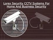 Lorex Security CCTV Systems For Home And Business Security4