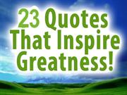 Quotes that inspire Greatness
