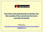 Top 5 Home Security Systems in Dallas, The list consists of the curren