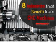 8 Industries that Benefit from CNC Machines