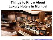 Things to Know About Luxury Hotels in Mumbai