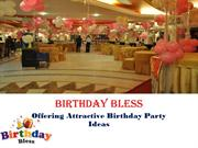 Birthday Bless - Birthday Party Ideas