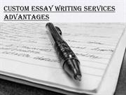 Custom Essay writing Services Advantages 19-30 may